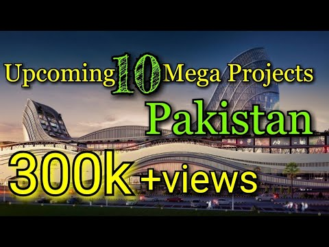 Upcoming 10 Mega Projects In Pakistan | Development In Pakistan 2020