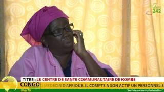 VÉRITÉ 242 : Brazzaville, centre de santé communautaire de Kombé
