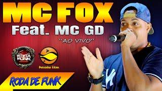MC Fox - Feat. MC GD :: Apresentação ao vivo na Roda de Funk Especial ::