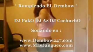 Rompiendo el Dembow Mix - DJ PakO DJ Az DJ CachuchO