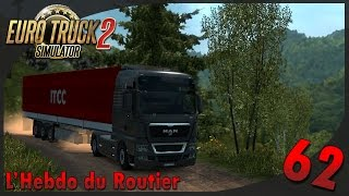 Euro Truck Simulator 2   L'Hebdo du Routier #62 Routes mortelles !
