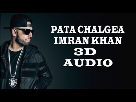 3D Audio - Pata Chalgea - Imran Khan.