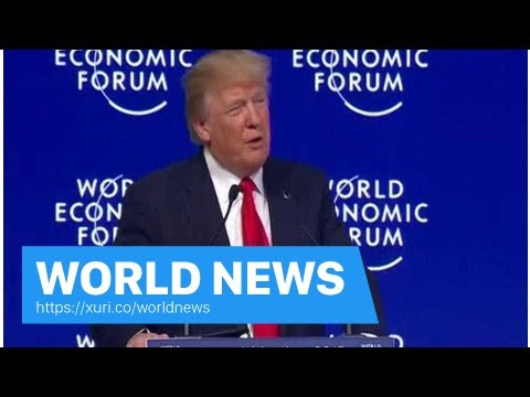 World News - Trump warned Davos about fair trade, said the United States is open for business