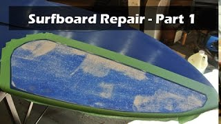 How to Repair a Surfboard Ding or Delamination - Part 1 of 2