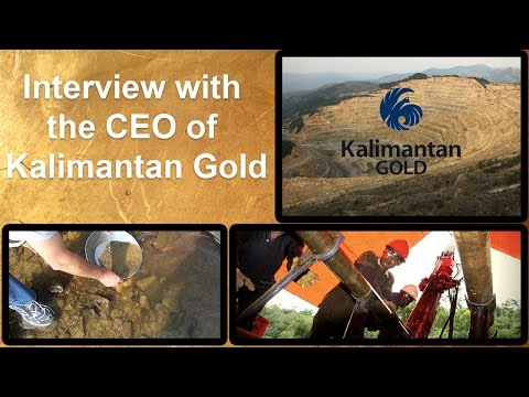 Kalimantan Gold Corporation - Gold and Copper investigation - CEO Interview