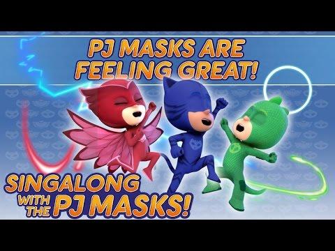 PJ Masks Singalong - ♪♪ PJ Masks are Feeling Great ♪♪ (10 mins) (new singalong 2017)