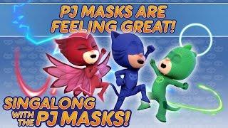 vuclip PJ Masks Singalong - ♪♪ PJ Masks are Feeling Great ♪♪ (10 mins) (new singalong 2017)