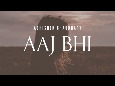 """Aaj Bhi"" 