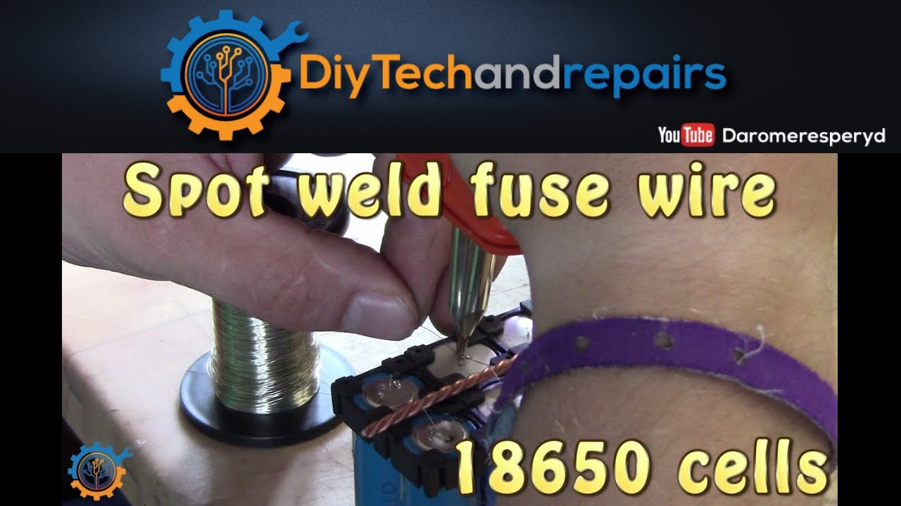 Spot weld fuse wire for    18650    Tesla style battery pack for