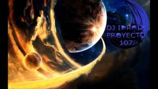 DJ IDROIX PROYECTO 107 EN DIRECTO CIERRE DISCO FANTASY