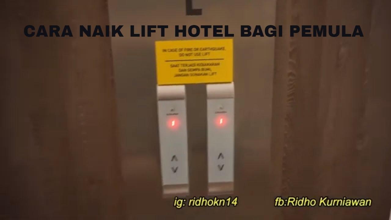 Cara Naik Lift Hotel Khusus Pemula Youtube