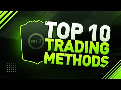 TOP 10 TRADING METHODS IN 1 VIDEO - FIFA 17 Ultimate Team