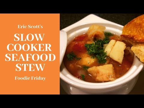 Slow Cooker Seafood Stew Recipe — Foodie Friday With Eric Scott