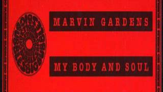 Marvin Gardens ‎-- My Body And Soul