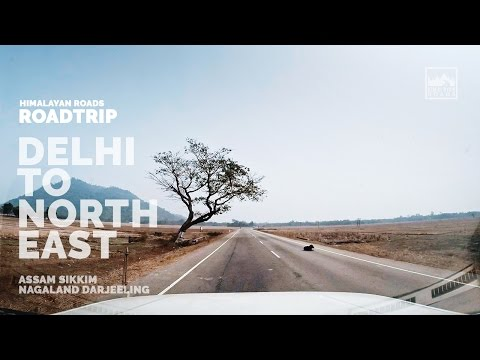 Roadtrip - Delhi to North East India