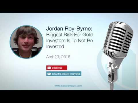 Jordan Roy-Byrne:  Biggest Risk For Gold Investors Is To Not Be Invested