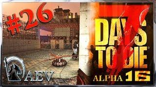 7 Days To Die | Alpha 16 .4 - Выживание►ч.26 -Тест  электрошинковки!