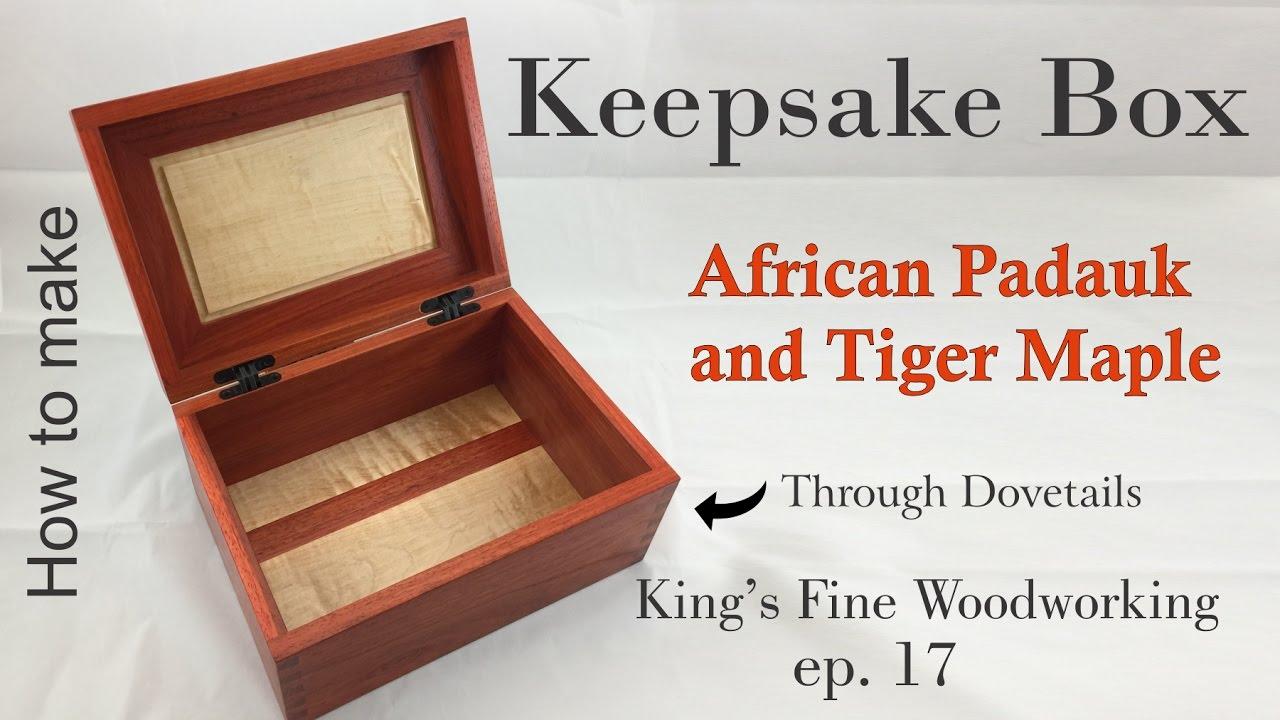 17 - How to Make Keepsake Box Padauk and Tiger Maple Through Dovetails