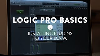 Logic Pro X Basics: How To Install Plugins to Your DAW