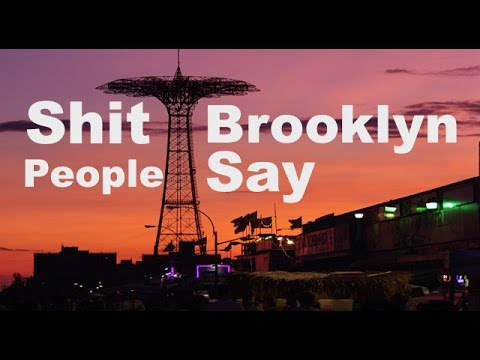 Shit Brooklyn People Say