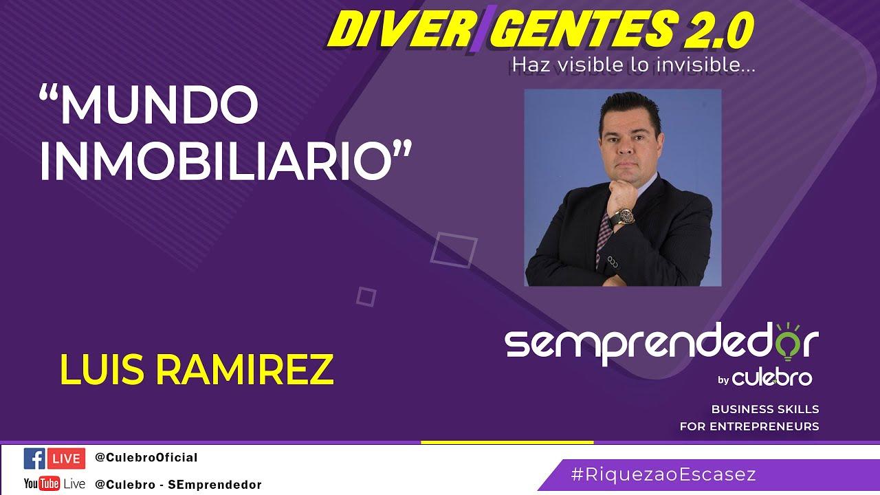 🏘️ Los MEJORES CONSEJOS en BIENES RAICES para 2020 con LUIS RAMIREZ [INCREIBLE] DIVERGENTES 2.0 🚀