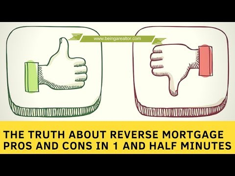 The Truth About Reverse Mortgage Pros And Cons In 1 And Half Minutes