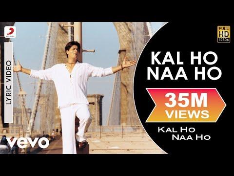 Kal Ho Naa Ho Lyric Title Track - Shah Rukh Khan | Preity Zinta | Saif Ali Khan
