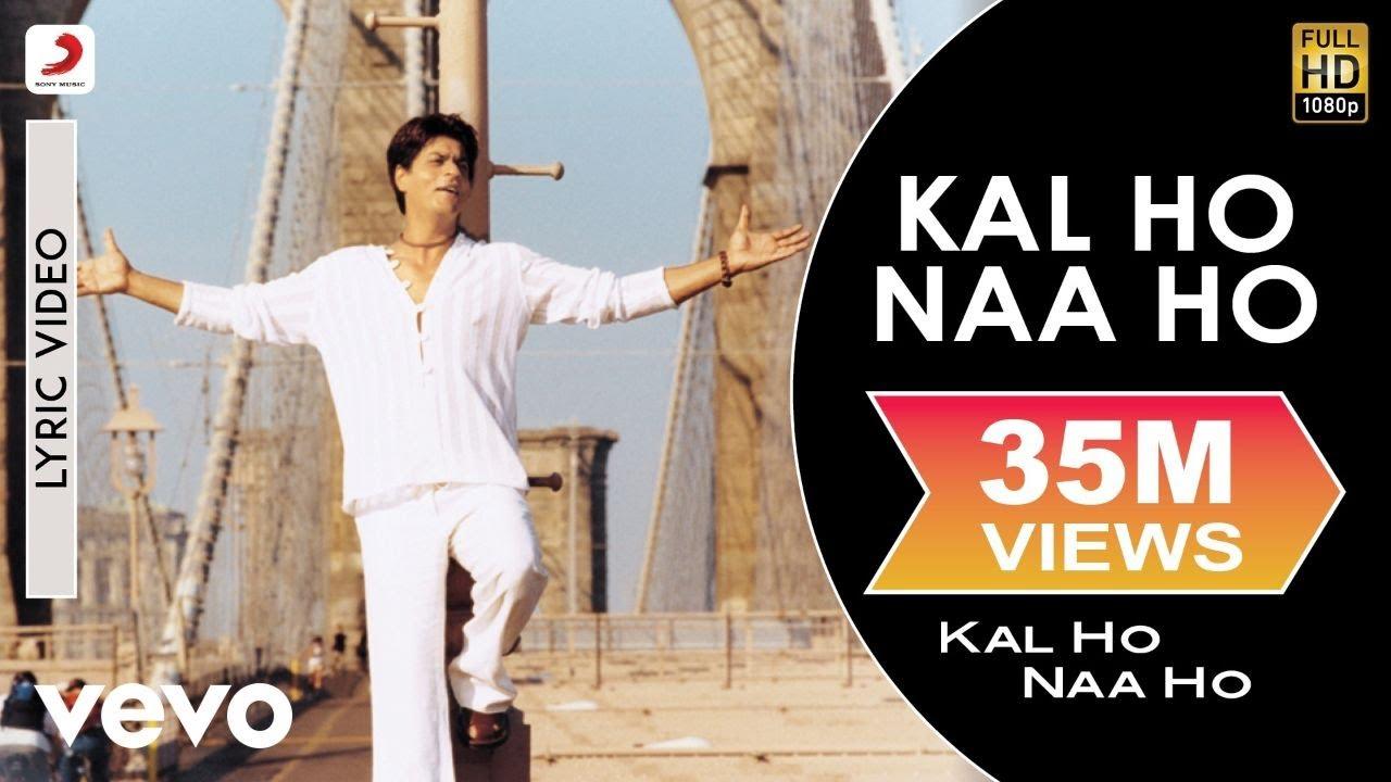 Download Kal Ho Naa Ho Lyric Video - Title Track Shah Rukh Khan,Saif Ali,Preity Sonu Nigam Karan J