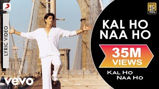 Single Terbaru -  Kal Ho Naa Lyric Title Track Shah Rukh