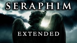 Seraphim [Extended RMX] ~ GRV Music & City of the Fallen