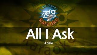 Adele-All I Ask (MR) (Karaoke Version) [ZZang KARAOKE]