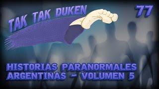Tak Tak Duken - 77 - Historias Paranormales Argentinas - Volumen 5