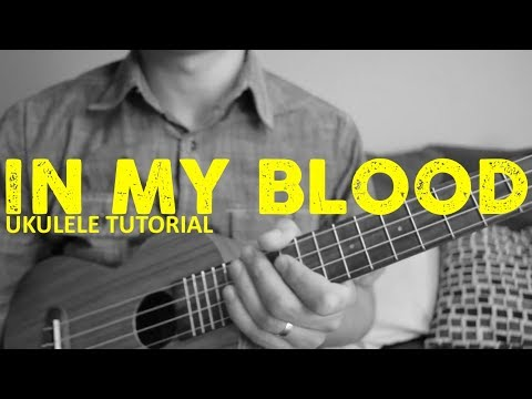 In My Blood - Shawn Mendes - EASY Ukulele Tutorial - Chords - How To Play
