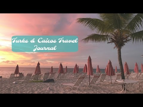 ~Turks and Caicos Travel Journal/Wanderlust~