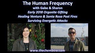 Orgonite Gifting in Fire Damaged Ventura & Santa Rosa, Overcoming Etheric Attacks