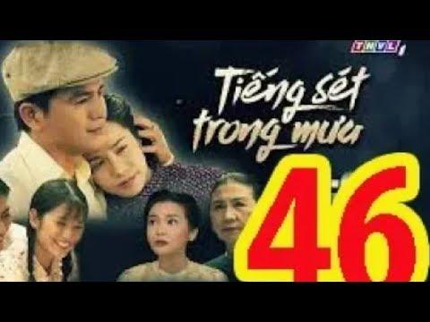 Tiếng Sét Trong Mưa Tập 46 || Bản Chuẩn THVL Full HD || Bản Đẹp Lồng Tiếng