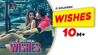 WISHES | D SOLDIERZ | Ananya Sengupta | Vikas K Chandel | Latest Punjabi Song 2019