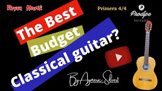 The best Budget classical guitar? Prodipe primera 4/4 by Aymeric Silvert