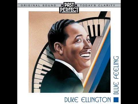 Duke Ellington - Blue Feeling Vintage Jazz (Past Perfect) [Full Album]