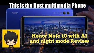 Best Budget Multimedia phone Huawei Honor Note 10 unboxing and camera review (night mode)