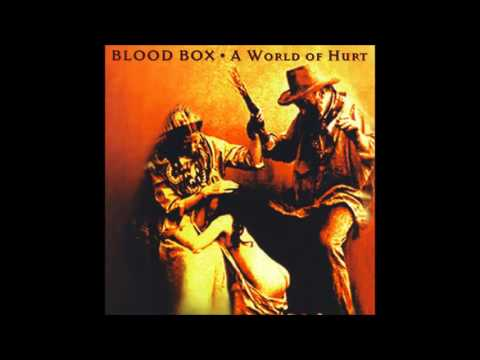 Blood Box - A World Of Hurt