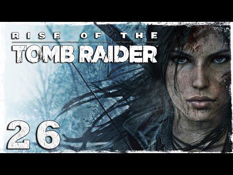 Смотреть прохождение игры [Xbox One] Rise of the Tomb Raider. #26: Под градом огненных стрел.