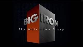 Big Iron: The Mainframe Story