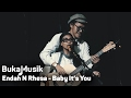 Endah N Rhesa - Baby Its You | BukaMusik
