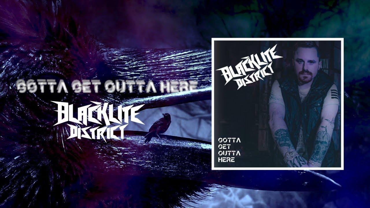 Blacklite District - Gotta Get Outta Here (Official Audio)