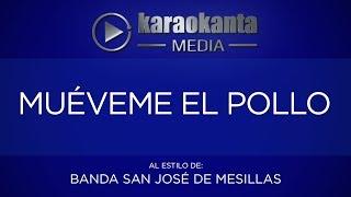 Karaokanta - Banda San José de Mesillas - Muéveme el pollo