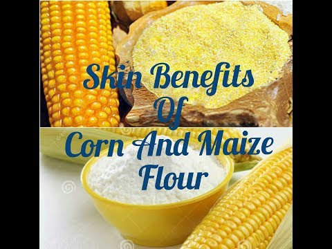 Benefits Of Corn And Maize Flour For Flattering Skin Tone