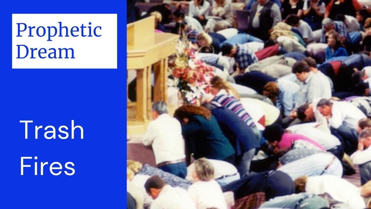Prophetic Dream - Trash Fires - Altars will be Full