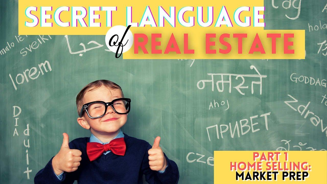 Selling Your Home: The Secret Language You Need
