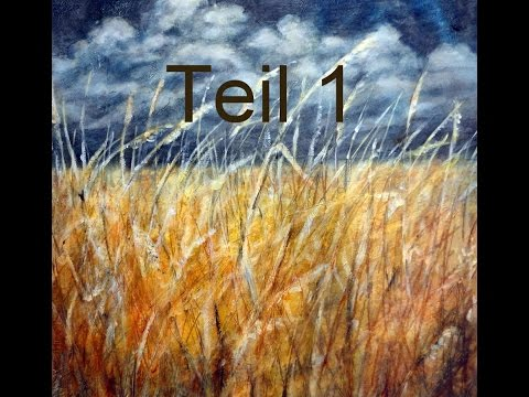 "Acryl -Landschaft  ""vor dem Gewitter"" / Teil 1  – Acrylic landscape ""before the storm"" / part 1"